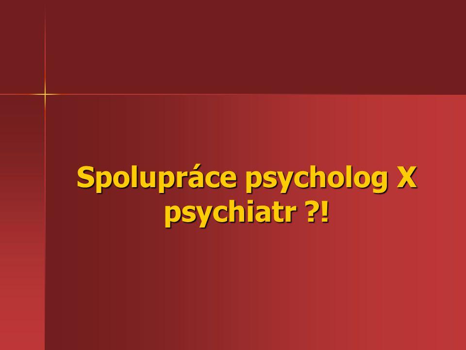 Spolupráce psycholog X psychiatr ?!