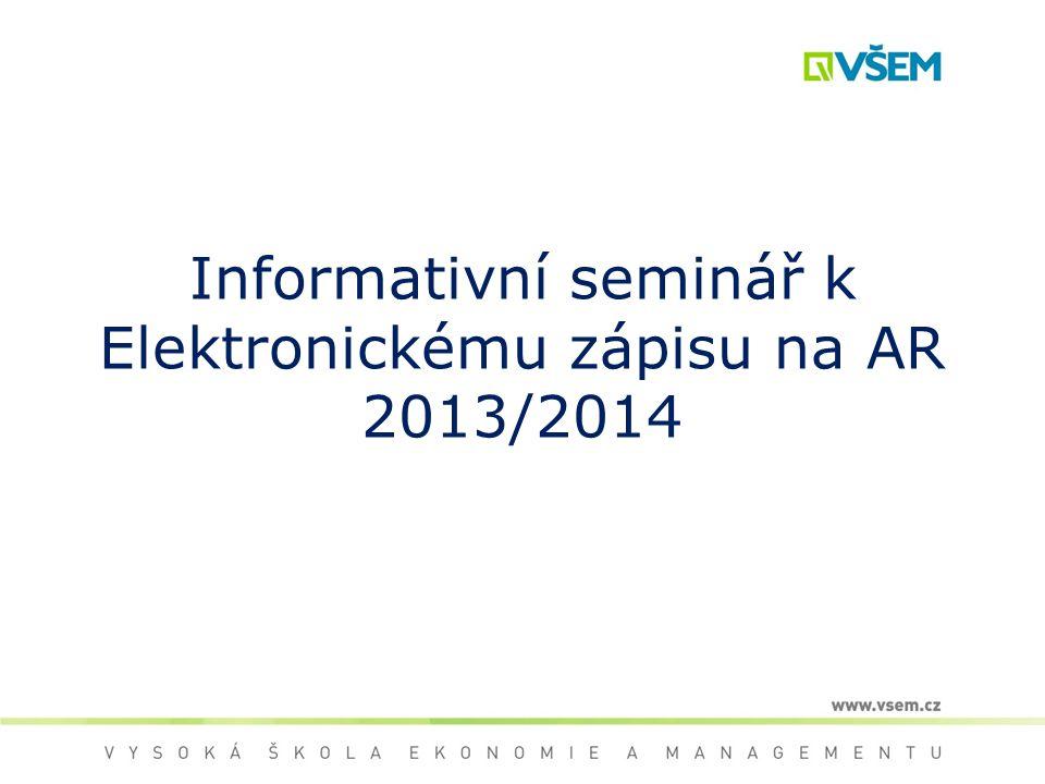 Informativní seminář k Elektronickému zápisu na AR 2013/2014