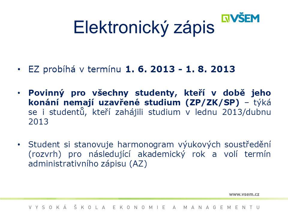 Elektronický zápis EZ probíhá v termínu 1. 6. 2013 - 1.