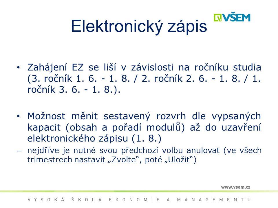 Elektronický zápis Zahájení EZ se liší v závislosti na ročníku studia (3.