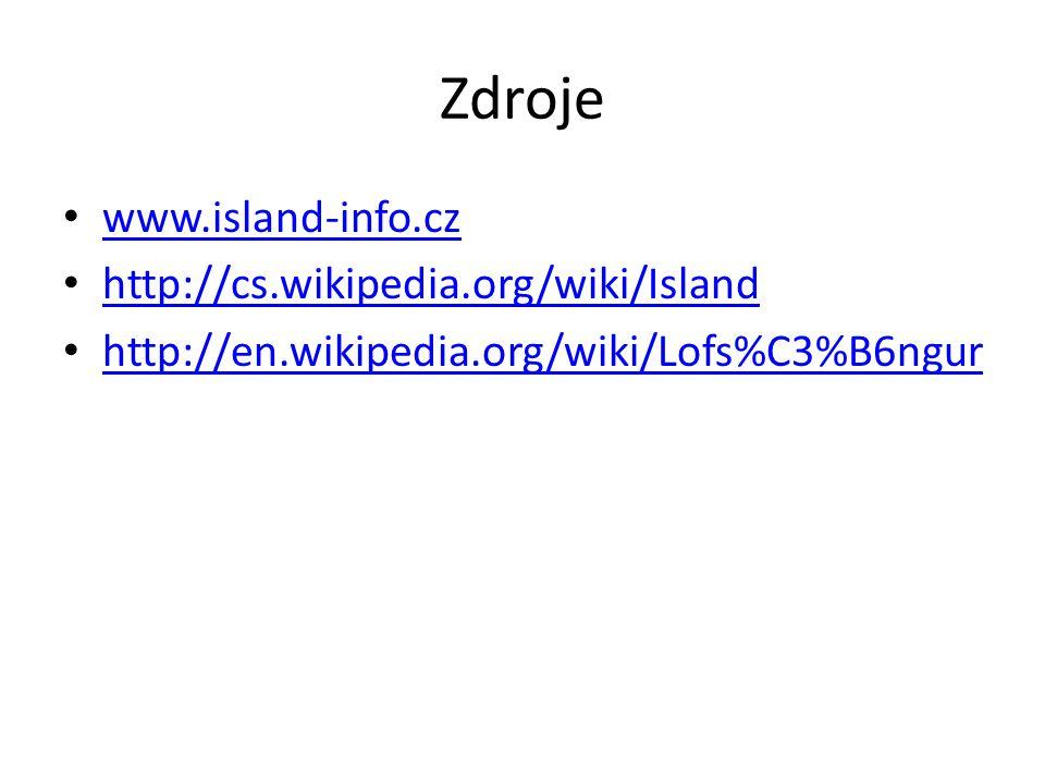 Zdroje www.island-info.cz http://cs.wikipedia.org/wiki/Island http://en.wikipedia.org/wiki/Lofs%C3%B6ngur