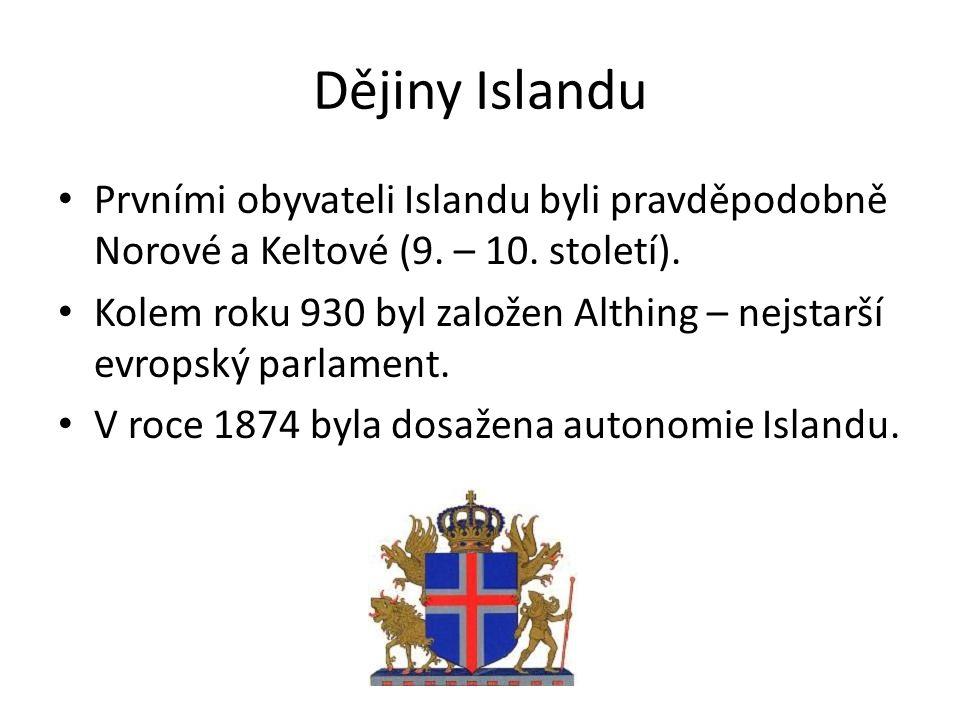 Dějiny Islandu Prvními obyvateli Islandu byli pravděpodobně Norové a Keltové (9. – 10. století). Kolem roku 930 byl založen Althing – nejstarší evrops