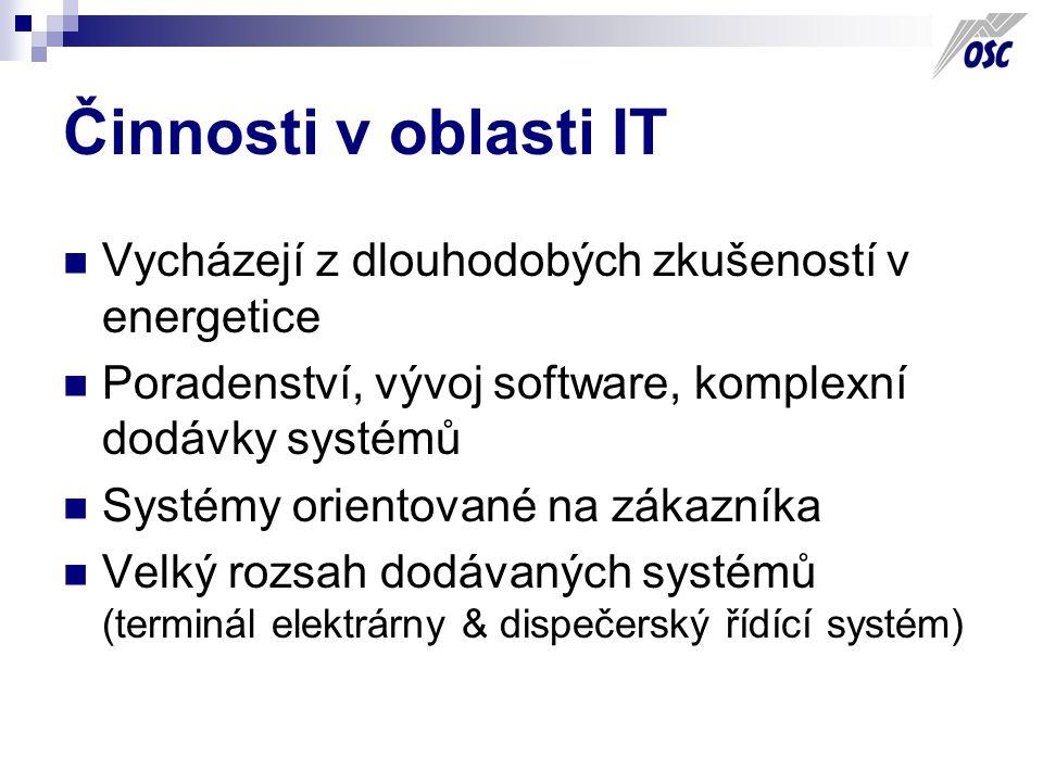 Činnosti v oblasti IT Vycházejí z dlouhodobých zkušeností v energetice Poradenství, vývoj software, komplexní dodávky systémů Systémy orientované na zákazníka Velký rozsah dodávaných systémů (terminál elektrárny & dispečerský řídící systém)