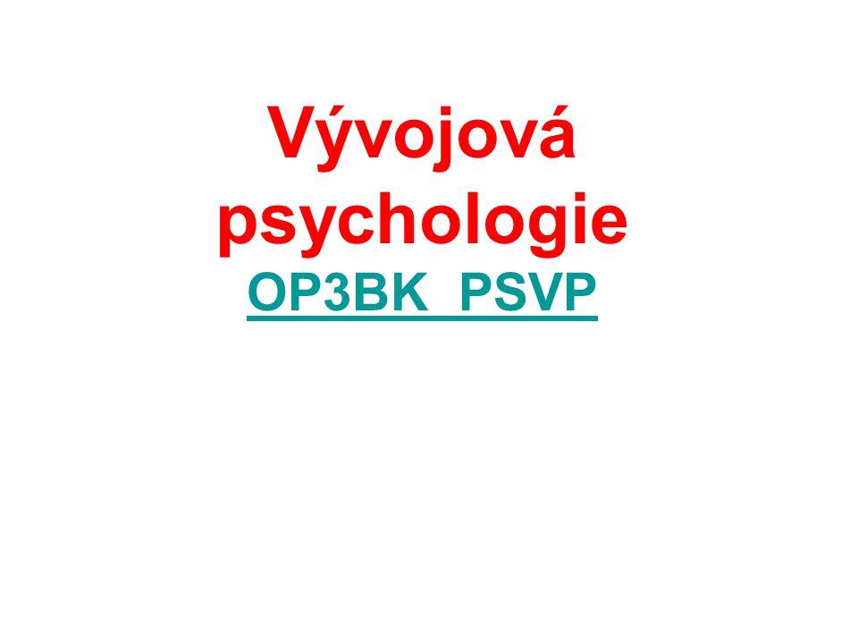 Vývojová psychologie OP3BK_PSVP OP3BK_PSVP