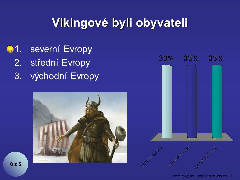 Vikingové věřili 0 z 5 1.v jednoho Boha Alláha 2.v jednoho Boha Ježíše Krista 3.v mnoho bohů