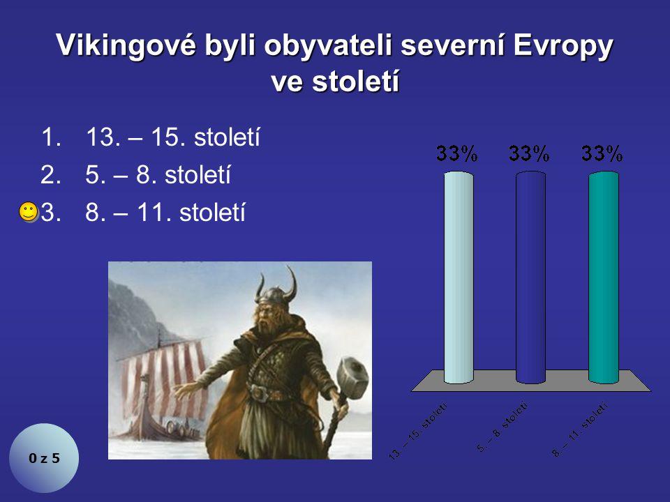 Vikingové byli obyvateli severní Evropy ve století 0 z 5 1.13.
