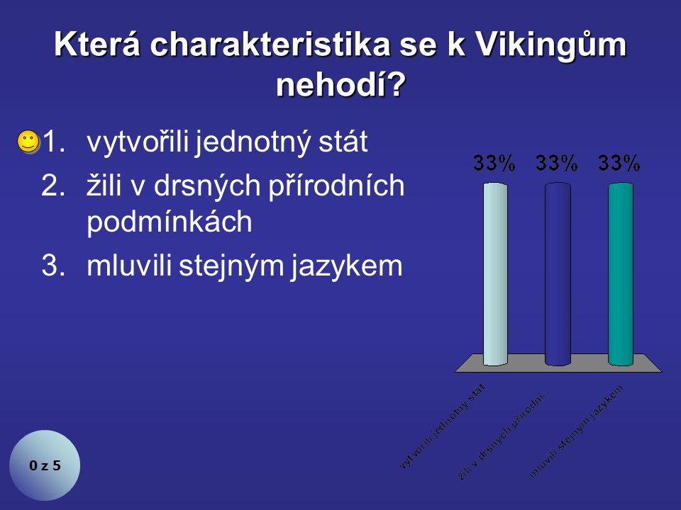 Která charakteristika se k Vikingům nehodí.