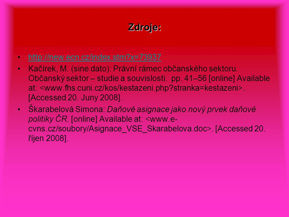 Zdroje: http://new.ecn.cz/index.stm x=73937 Kačírek, M.