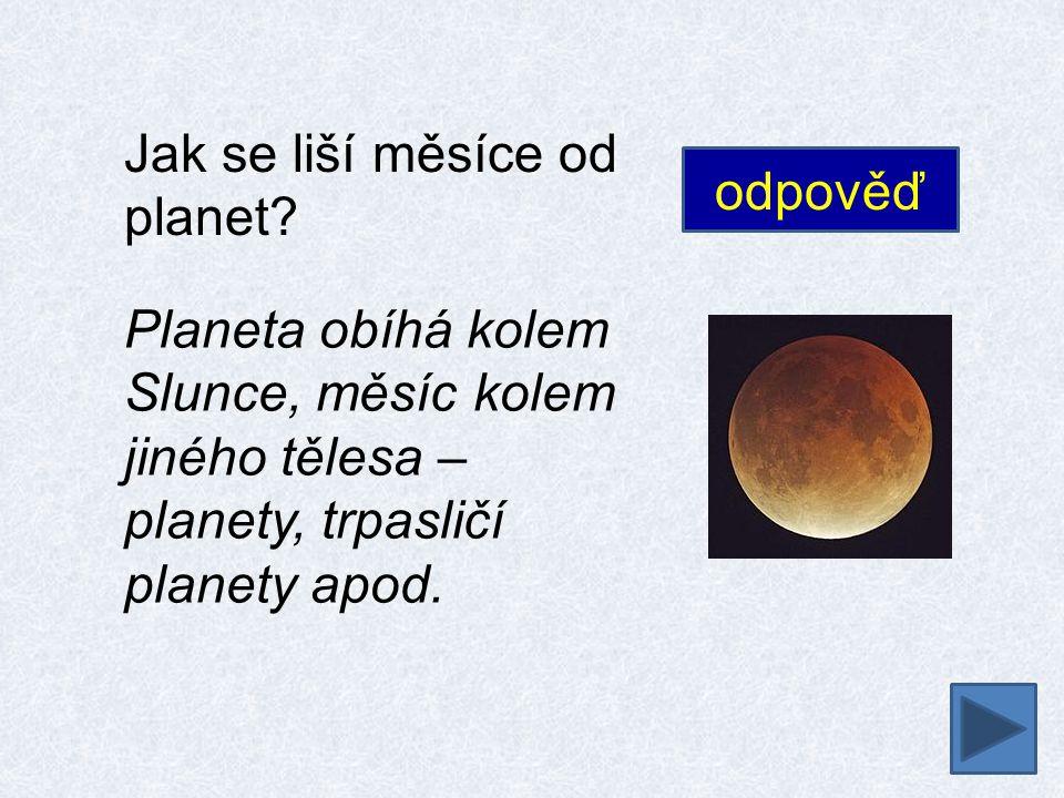 Jak se liší měsíce od planet.