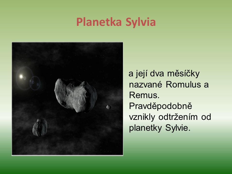 Planetka Sylvia a její dva měsíčky nazvané Romulus a Remus.
