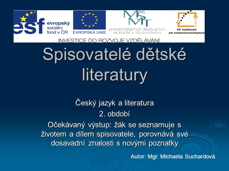 Spisovatelé dětské literatury Český jazyk a literatura 2.