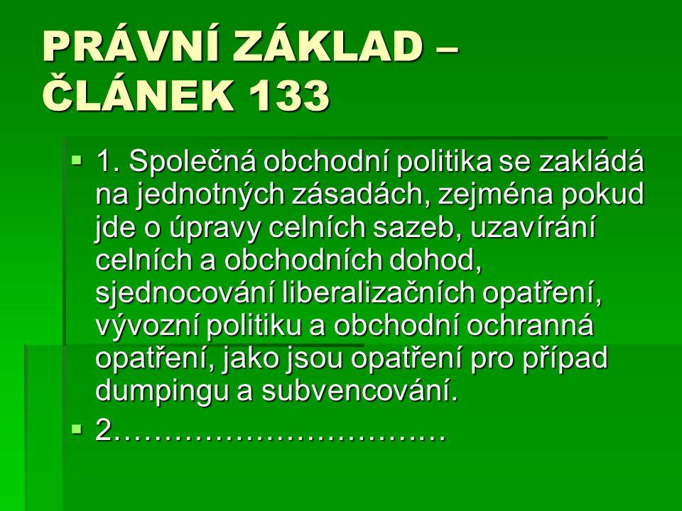 PRÁVNÍ ZÁKLAD – ČLÁNEK 133  1.