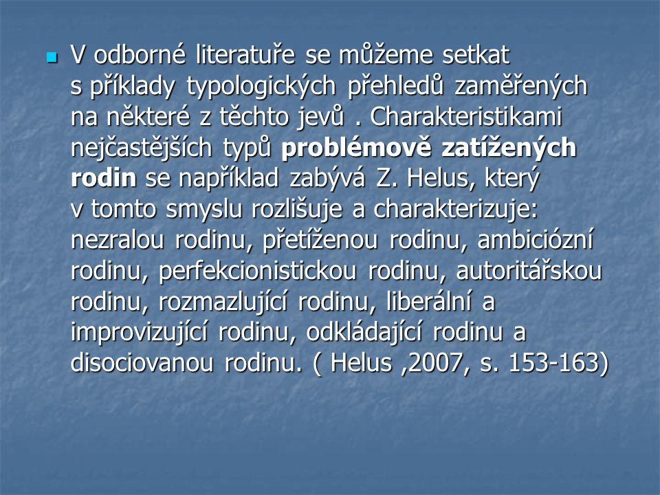 V odborné literatuře se můžeme setkat s příklady typologických přehledů zaměřených na některé z těchto jevů. Charakteristikami nejčastějších typů prob