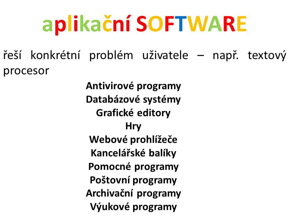 aplikační SOFTWARE řeší konkrétní problém uživatele – např.