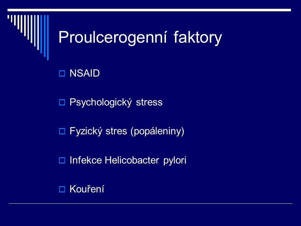 Proulcerogenní faktory  NSAID  Psychologický stress  Fyzický stres (popáleniny)  Infekce Helicobacter pylori  Kouření