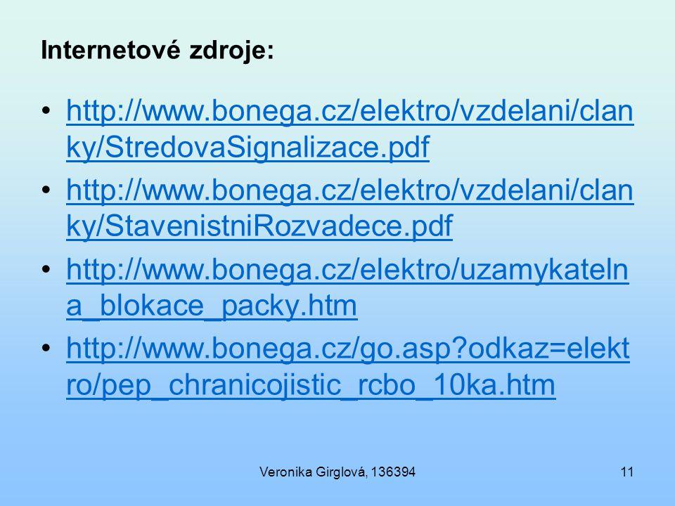 Veronika Girglová, 13639411 Internetové zdroje: http://www.bonega.cz/elektro/vzdelani/clan ky/StredovaSignalizace.pdfhttp://www.bonega.cz/elektro/vzdelani/clan ky/StredovaSignalizace.pdf http://www.bonega.cz/elektro/vzdelani/clan ky/StavenistniRozvadece.pdfhttp://www.bonega.cz/elektro/vzdelani/clan ky/StavenistniRozvadece.pdf http://www.bonega.cz/elektro/uzamykateln a_blokace_packy.htmhttp://www.bonega.cz/elektro/uzamykateln a_blokace_packy.htm http://www.bonega.cz/go.asp?odkaz=elekt ro/pep_chranicojistic_rcbo_10ka.htmhttp://www.bonega.cz/go.asp?odkaz=elekt ro/pep_chranicojistic_rcbo_10ka.htm