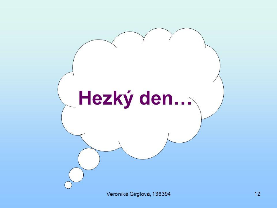 Veronika Girglová, 13639412 Hezký den…