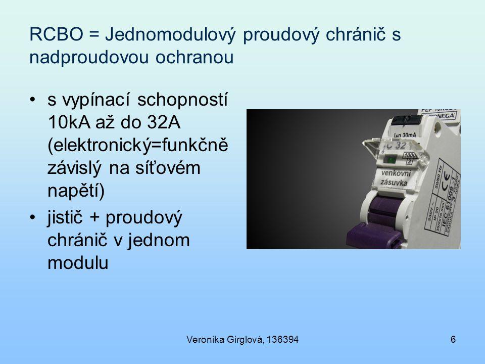 Veronika Girglová, 1363946 RCBO = Jednomodulový proudový chránič s nadproudovou ochranou s vypínací schopností 10kA až do 32A (elektronický=funkčně závislý na síťovém napětí) jistič + proudový chránič v jednom modulu