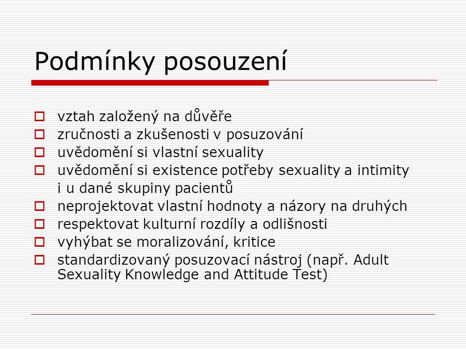 Podmínky posouzení  vztah založený na důvěře  zručnosti a zkušenosti v posuzování  uvědomění si vlastní sexuality  uvědomění si existence potřeby