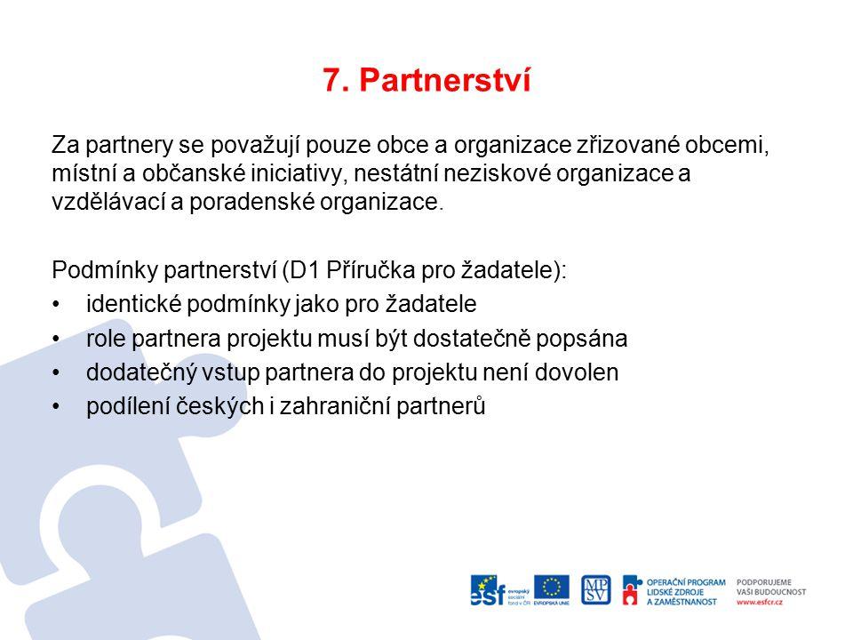 7. Partnerství Za partnery se považují pouze obce a organizace zřizované obcemi, místní a občanské iniciativy, nestátní neziskové organizace a vzděláv