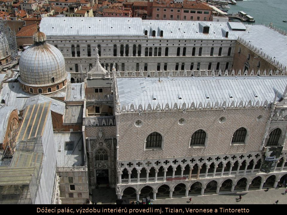 Dóžecí palác, výzdobu interiérů provedli mj. Tizian, Veronese a Tintoretto