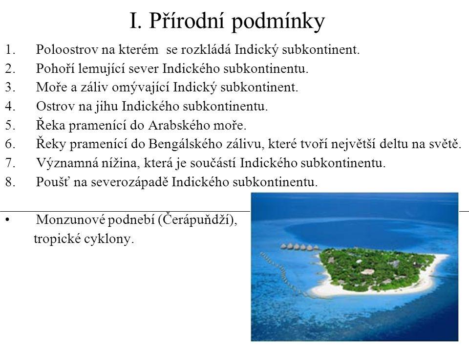 I.Přírodní podmínky 1.Poloostrov na kterém se rozkládá Indický subkontinent.