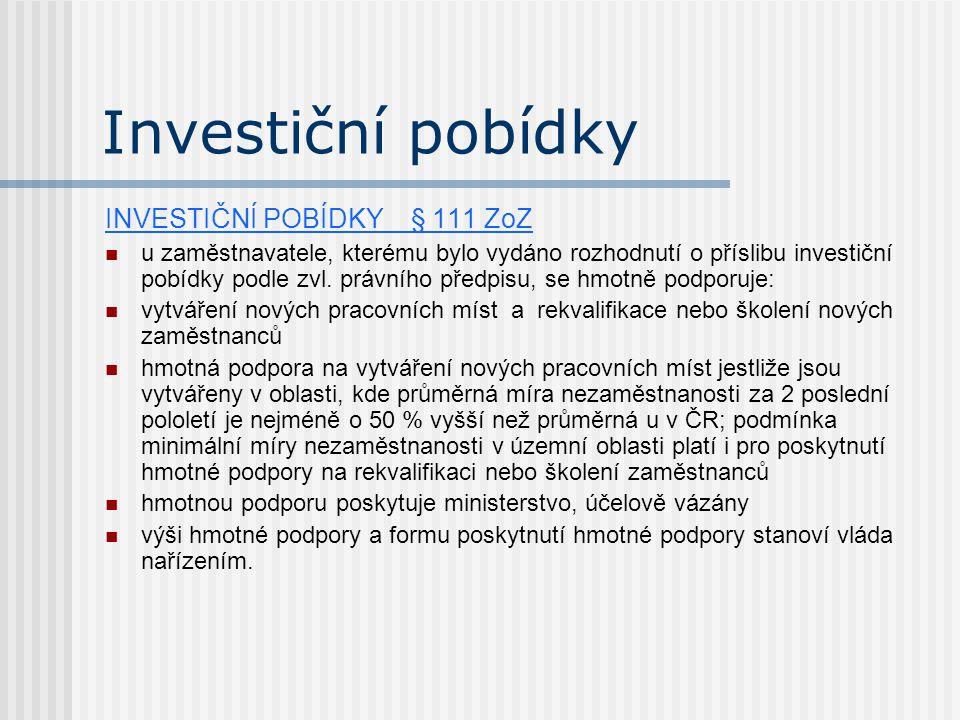Investiční pobídky INVESTIČNÍ POBÍDKY § 111 ZoZ u zaměstnavatele, kterému bylo vydáno rozhodnutí o příslibu investiční pobídky podle zvl. právního pře