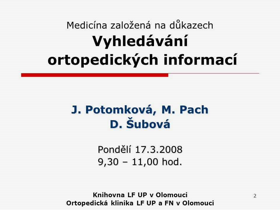2 Medicína založená na důkazech Vyhledávání ortopedických informací J.
