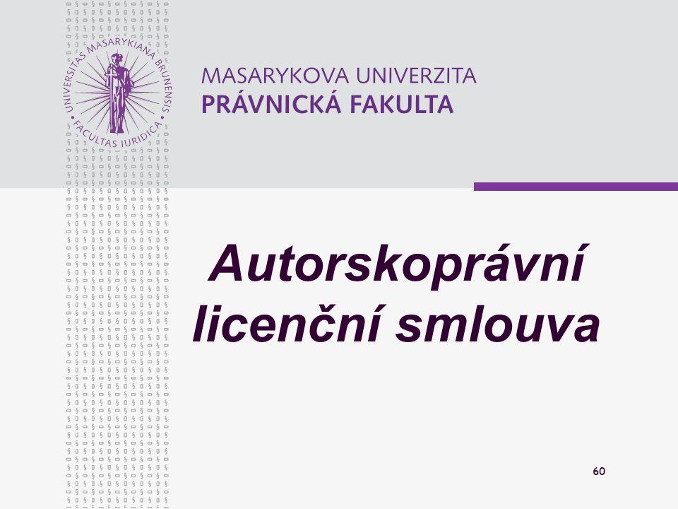 60 Autorskoprávní licenční smlouva