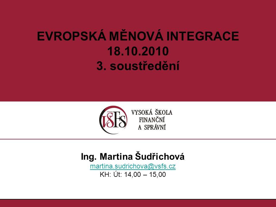 1.1. EVROPSKÁ MĚNOVÁ INTEGRACE 18.10.2010 3. soustředění Ing.