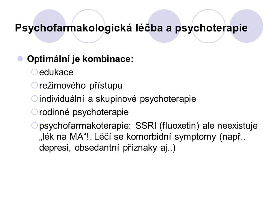 Optimální je kombinace:  edukace  režimového přístupu  individuální a skupinové psychoterapie  rodinné psychoterapie  psychofarmakoterapie: SSRI