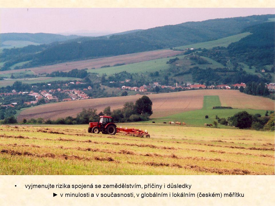 intenzifikace zemědělství ► průmyslová zemědělská výroba  zvýšení výnosu scelení ploch orientace na rozsáhlé monokultury vysoké zornění značná chemizace  znehodnocení podzemní a povrchové vody snížení produktivity zemědělské půdy (méně humusu) snížení biodiverzity úbytek ptactva a polní zvěře vyšší náchylnost půdy k vodní a větrné erozi zhoršení dostupnosti krajiny venkovská krajina pouze jako prostor pro výrobu potravin ztráta charakteru a typického vzhledu  monotónní krajina p rohloubení rozdíl ů mezi vysoce úrodnými a méně úrodnými oblastmi