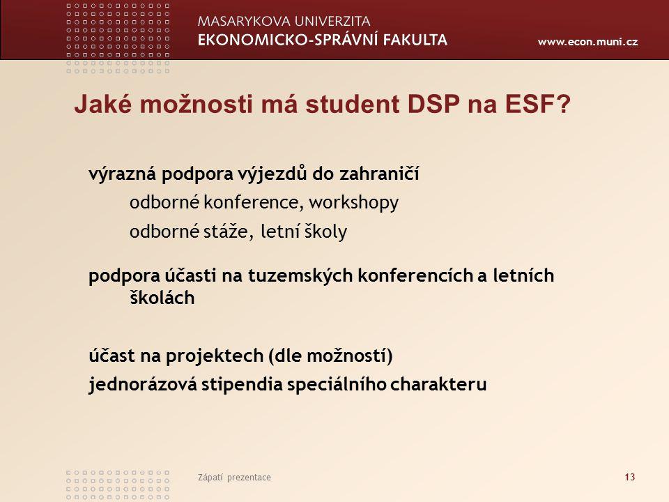www.econ.muni.cz Zápatí prezentace13 Jaké možnosti má student DSP na ESF.