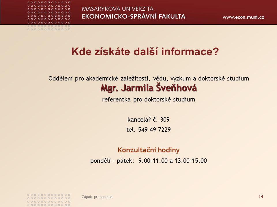 www.econ.muni.cz Zápatí prezentace14 Kde získáte další informace.