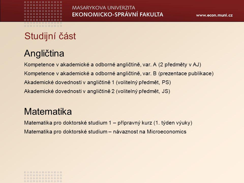 www.econ.muni.cz Studijní část Angličtina Kompetence v akademické a odborné angličtině, var.
