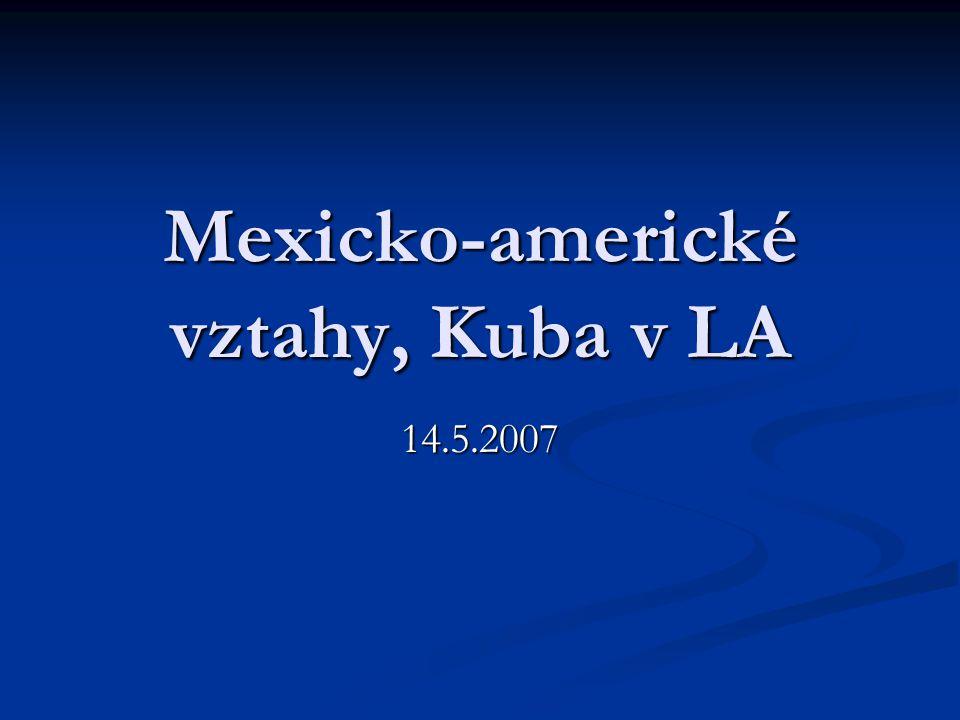 Mexicko-americké vztahy, Kuba v LA 14.5.2007