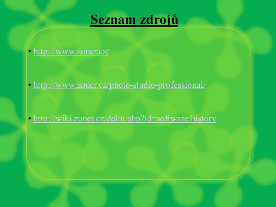 Seznam zdrojů http://www.zoner.cz/ http://www.zoner.cz/photo-studio-professional/ http://wiki.zoner.cz/doku.php id=software:history