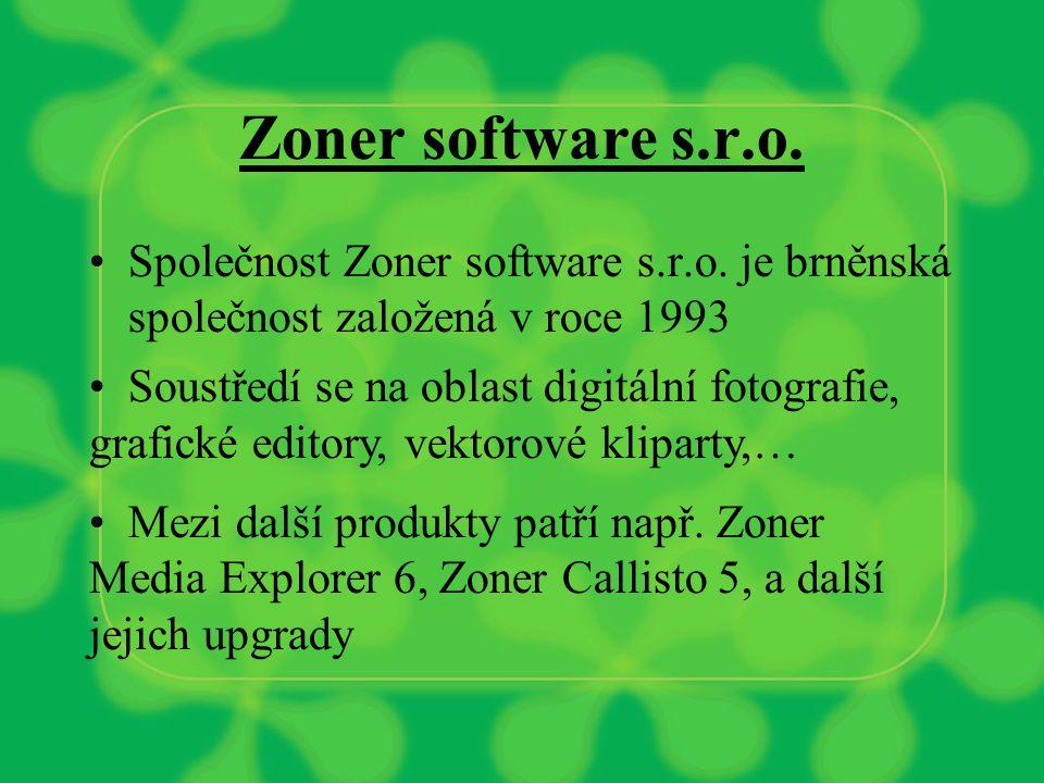 Zoner software s.r.o. Společnost Zoner software s.r.o. je brněnská společnost založená v roce 1993 Soustředí se na oblast digitální fotografie, grafic