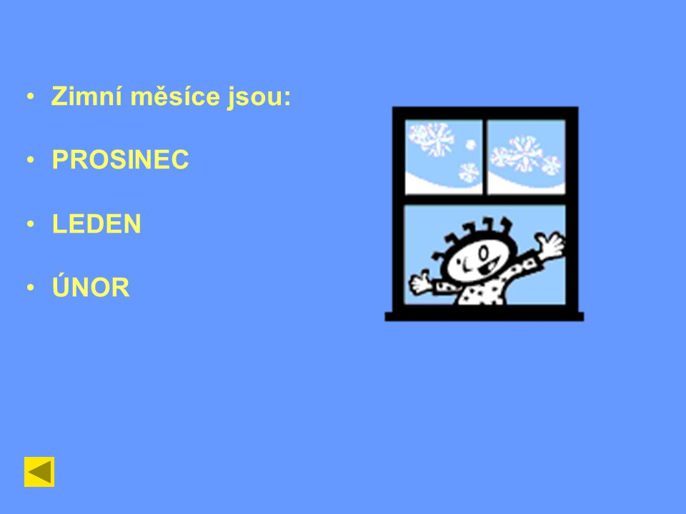 Sněhové vločky Otázka pro leden Vítězslav Nezval Milena Lukešová Bílé vločky, hvězdné nebe, sotva spadnou, už nás zebe.