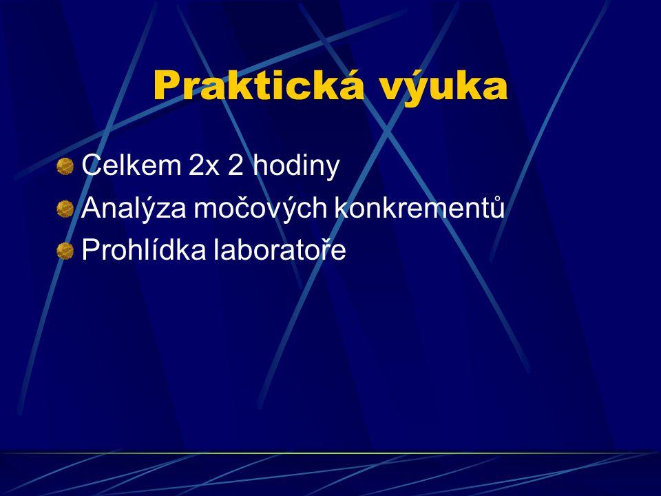 Praktická výuka Celkem 2x 2 hodiny Analýza močových konkrementů Prohlídka laboratoře