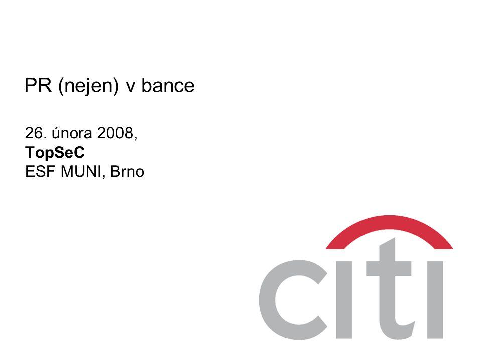PR (nejen) v bance 26. února 2008, TopSeC ESF MUNI, Brno