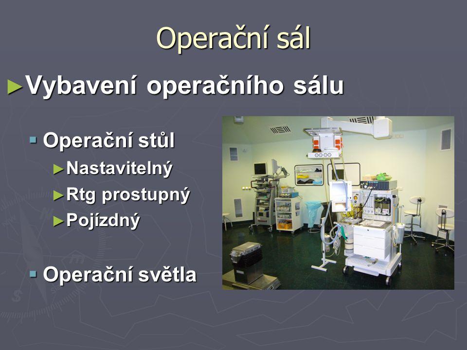 Operační sál ► Vybavení operačního sálu  Operační stůl ► Nastavitelný ► Rtg prostupný ► Pojízdný  Operační světla