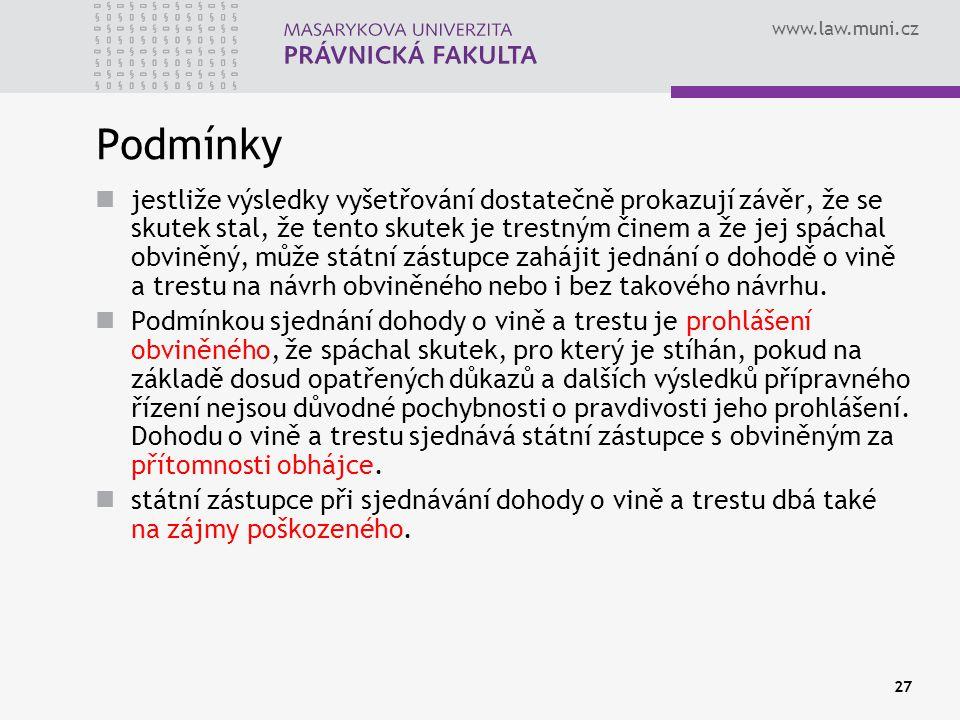 www.law.muni.cz Podmínky jestliže výsledky vyšetřování dostatečně prokazují závěr, že se skutek stal, že tento skutek je trestným činem a že jej spách