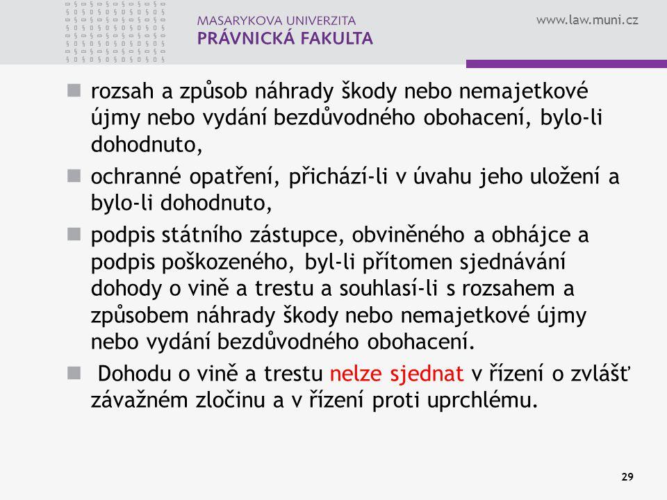 www.law.muni.cz rozsah a způsob náhrady škody nebo nemajetkové újmy nebo vydání bezdůvodného obohacení, bylo-li dohodnuto, ochranné opatření, přichází