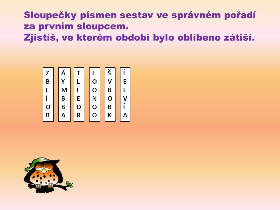 Sloupečky písmen sestav ve správném pořadí za prvním sloupcem.