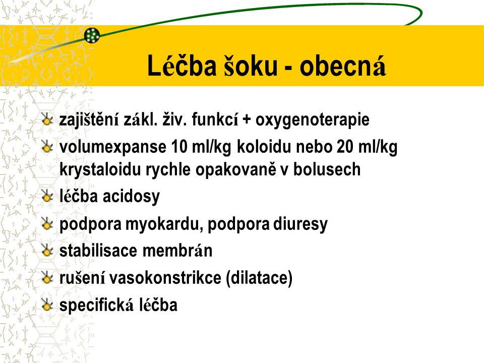 L é čba š oku - obecn á zaji š těn í z á kl. živ.