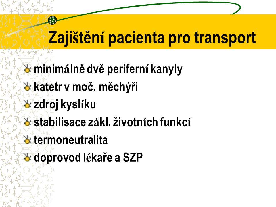 Zaji š těn í pacienta pro transport minim á lně dvě perifern í kanyly katetr v moč.