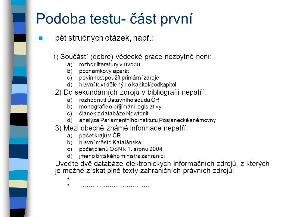 Podoba testu: část druhá (citace) všechny informace máte –co nevidím nepíšu postup: –určit o co jde !!.