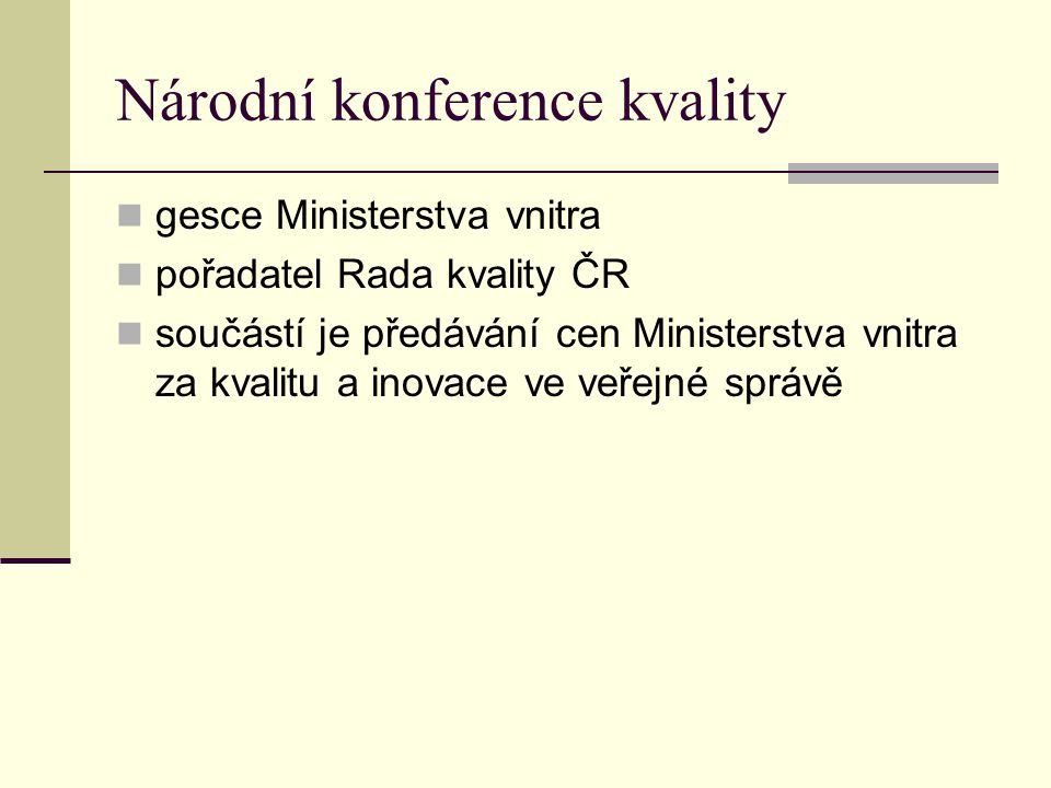 Národní konference kvality gesce Ministerstva vnitra pořadatel Rada kvality ČR součástí je předávání cen Ministerstva vnitra za kvalitu a inovace ve v