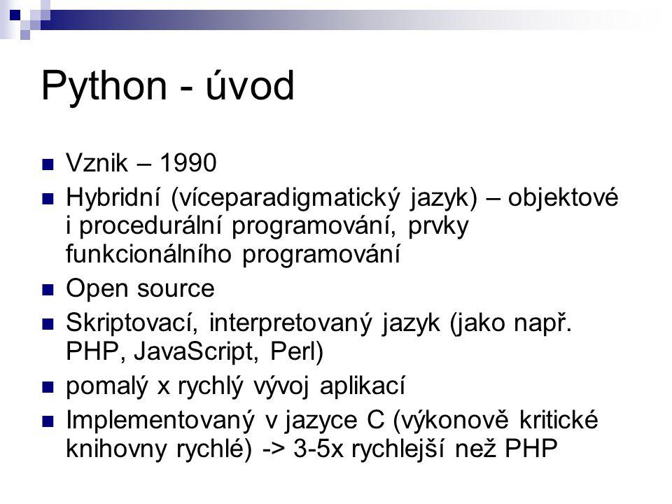 Python 3000 print je funkce  print x, => print(x, end= ) # přidá na konec mezeru místo nového řádku range(), dict.keys(), dict.values() nevrací seznamy list.sort() nepodporuje argument cmp 1/2 vrací float; ( 1 // 2 ) unicode <>, != => != exec je funkce